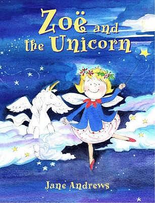 Zoe and the Unicorn - Andrews, Jane