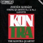 Zoltán Kodály: String Quartets Nos. 1 & 2; Gavotte