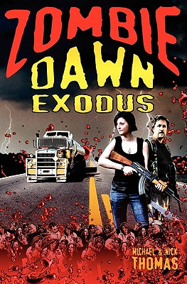 Zombie Dawn Exodus - Thomas, Michael G., and Thomas, Nick S.