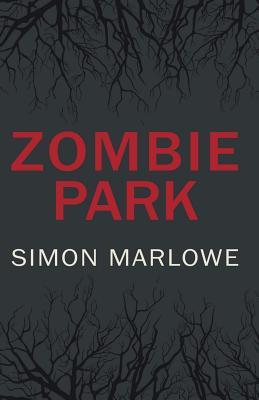 Zombie Park - Marlowe, Simon