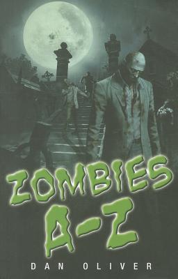 Zombies A-Z - Oliver, Dan