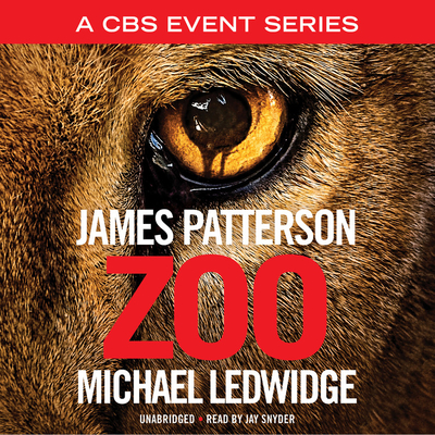 Zoo - Patterson, James, and Ledwidge, Michael, and Snyder, Jay (Read by)