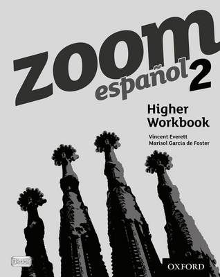 Zoom Espanol 2: Higher Workbook - Everett, Vincent, and Garcia de Foster, Marisol
