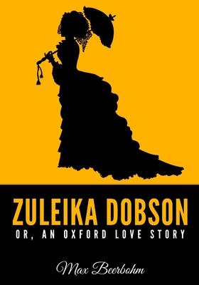 Zuleika Dobson - Beerbohm, Max