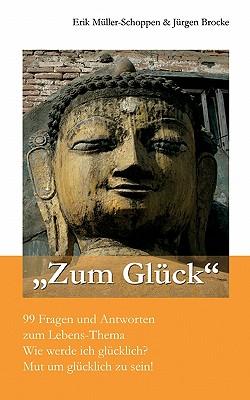 Zum Gluck - Brocke, J Rgen, and M Ller-Schoppen, Erik, and Muller-Schoppen, Erik