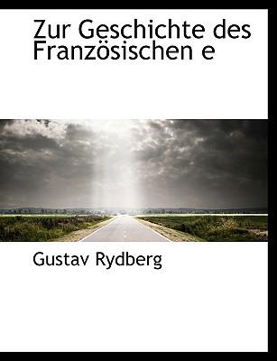 Zur Geschichte Des Franzosischen E - Rydberg, Gustav