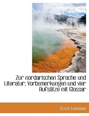 Zur Nordarischen Sprache Und Literatur; Vorbemerkungen Und Vier Aufsatze Mit Glossar - Leumann, Ernst