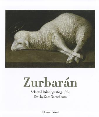 Zurbaran: Selected Paintings 1625-1664 - Nooteboom, Cees