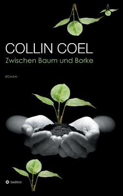 Zwischen Baum Und Borke - Coel, Collin