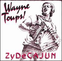 Zydecajun - Wayne Toups